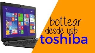 como bottear una laptop toshiba satellite c55  desde usb o cd windows 10. 8. 7