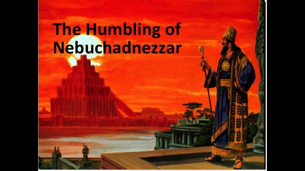 The Humbling of Nebuchadnezzar - YouTube