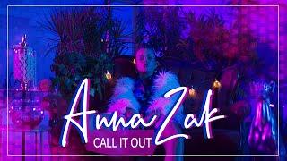 Смотреть клип Anna Zak - Call It Out