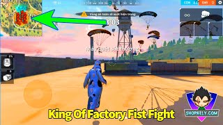 Cầm Khủng Long Lên Nóc Xưởng Cơ Khí Và Cái Kết ?? Garena Free Fire King Of Factory Fist Fight 1