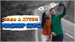 Sabo & Aysun - Mashup Sevgi (Azeri-Turkish) (DJ Jabrayilov) 2019