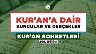 Kur'an Sohbetleri | KUR'AN'A DAİR KURGULAR VE GERÇEKLER