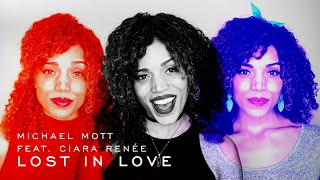 "Michael Mott (feat. Ciara Renée) - ""Lost In Love"" (Music Video)"