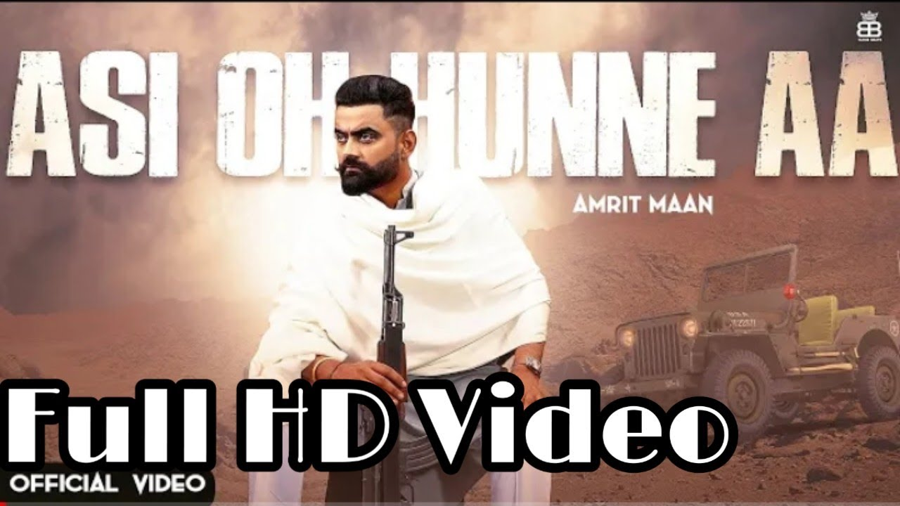 Asi Oh Hunne Aa: Full Song || Asi Oh Hunne Aa New Song By Amrit Mann Feat. Ikwinder S, Punjabi Songs