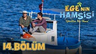Ege'nin Hamsisi - 14.Bölüm