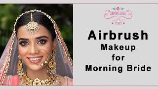 Airbrush makeup for morning Bride | Chandni Singh