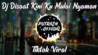 Download DJ VIRAL🔊🎶TIKTOK ~DISAAT KINI KU MULAI NYAMAN~ REMIX