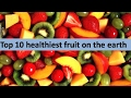 Top 10 healthiest fruit on the earth