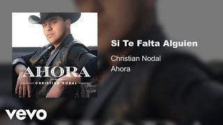 Christian Nodal - Si Te Falta Alguien (Audio Oficial)