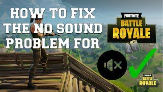 HOW TO FIX THE NO SOUND PROBLEM FOR FORTNITE (WITHOUT CLOSING)