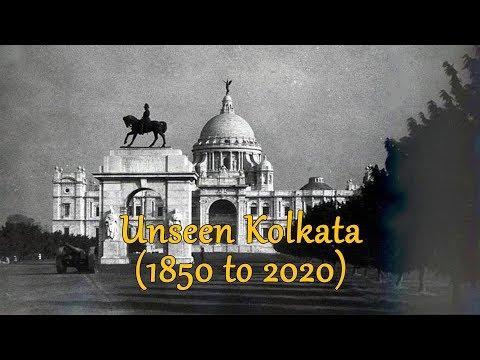 Kolkata from the year 1850 to 2020 (Unseen Kolkata / Calcutta)