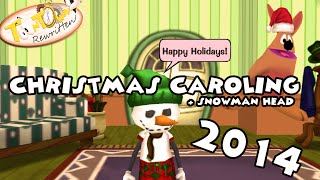 Toontown Rewritten- Christmas Caroling + Snowman Head (All Locations 2014)