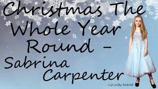 Christmas The Whole Year Round (With Lyrics) - Sabrina Carpenter