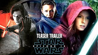 Star Wars Episode 9 Teaser Trailer! Leaked Details Revealed (Star Wars News)