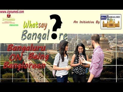 Bengaluru on Being Banglorean | WhatSay Bangalore | Bangalore Media