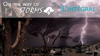 les orages amricains on the way of storms l intgral tornado alley documentaire fiction