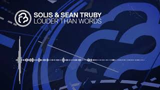 Solis Sean Truby Louder Than Words Infrasonic OUT NOW
