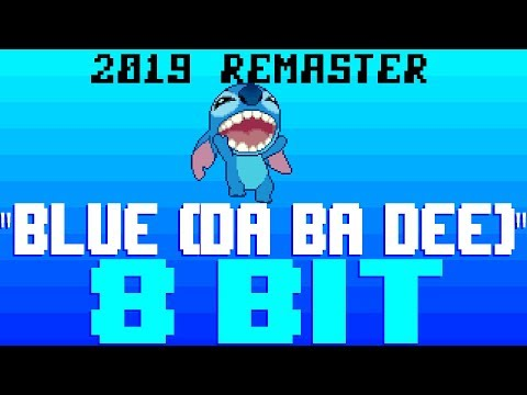 Blue (Da Ba Dee) 2019 Remaster [8 Bit Tribute to Eiffel 65] - 8 Bit Universe