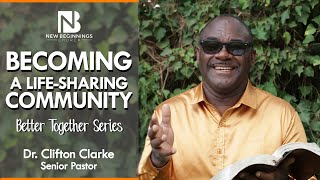 BECOMING A LIFE-SHARING COMMUNITY - Dr. Clifton Clarke