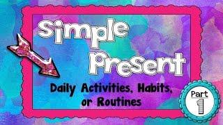 Simple Present: Affirmative Sentences - Part 1