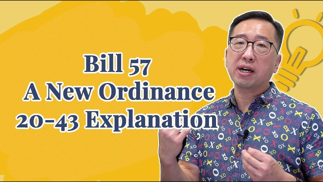 Bill 57, A New Ordinance 20-43 Explanation (2021)
