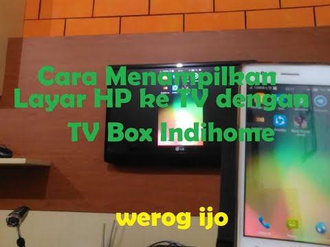 Cara Menampilkan Layar HP Ke TV Dengan STB Indihome