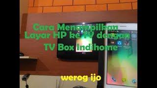 Video Cara Menampilkan Layar HP Ke TV Dengan STB Indihome download MP3, 3GP, MP4, WEBM, AVI, FLV Juni 2018