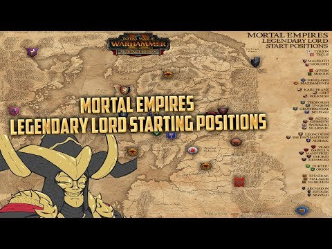 Legendary Lord Starting Positions - Mortal Empires + Poll Results