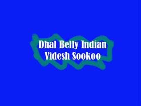 Dhal Belly Indian - Videsh Sookoo