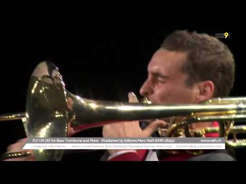 FLY OR DIE for Bass Trombone and Piano (Gilles Rocha, Soloist: Lionel Fumeaux)