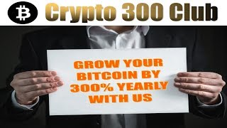 Crypto 300 Club Review - Invest Bitcoin With Zero Fee Trades - #invest