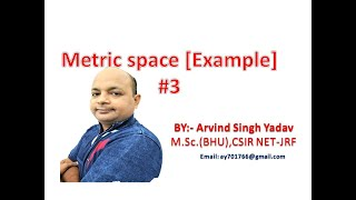 Metric space(example-3) , lecture-4A, real analysis