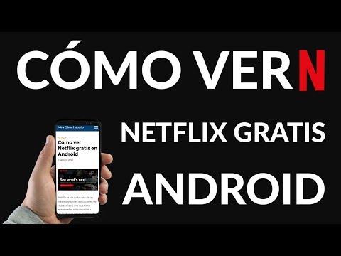 ¿Cómo Ver Netflix Gratis en Android?