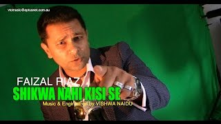 Download SHIKWA NAHI KISI SE  Singer FAIZAL RIAZ  StudioVTC Australia MP3 song and Music Video
