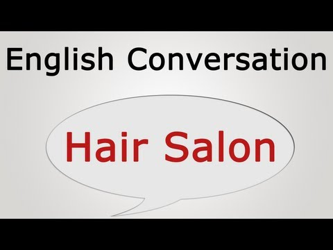 learn english conversation: Hair Salon