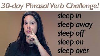 PHRASAL VERB SLEEP