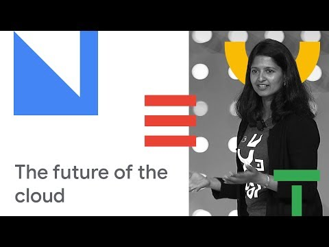 Bringing You the Future of Cloud (Cloud Next '18)