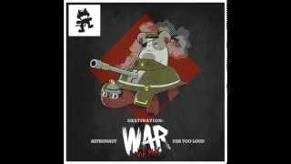 Astronaut & Far Too Loud - War VIP [FREE DOWNLOAD]