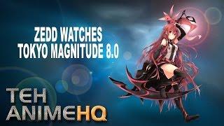 Zedd Watches Tokyo Magnitude 8.0