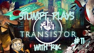 Stumpt Rik Plays - Transistor - #11 - Finale