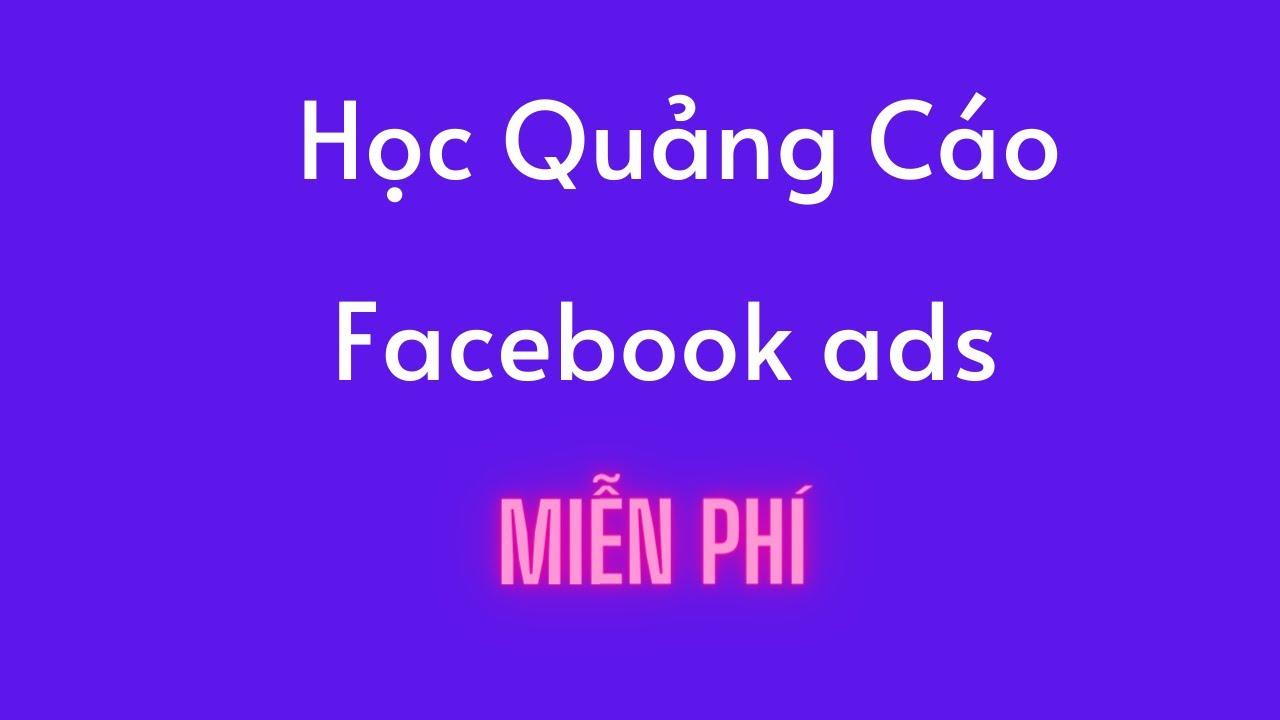 Học quảng cáo Facebook ads miễn phí qua nhóm kín Facebook