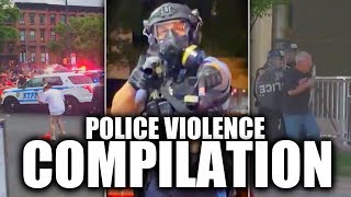 Police Violence Compilation: Excessive Force, Assault of Reporters, Destruction of Supplies, etc.