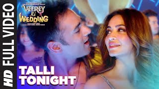 Talli Tonight Full Song | VEEREY KI WEDDING | Meet Bros, Deep Money, Neha Kakar | T Series
