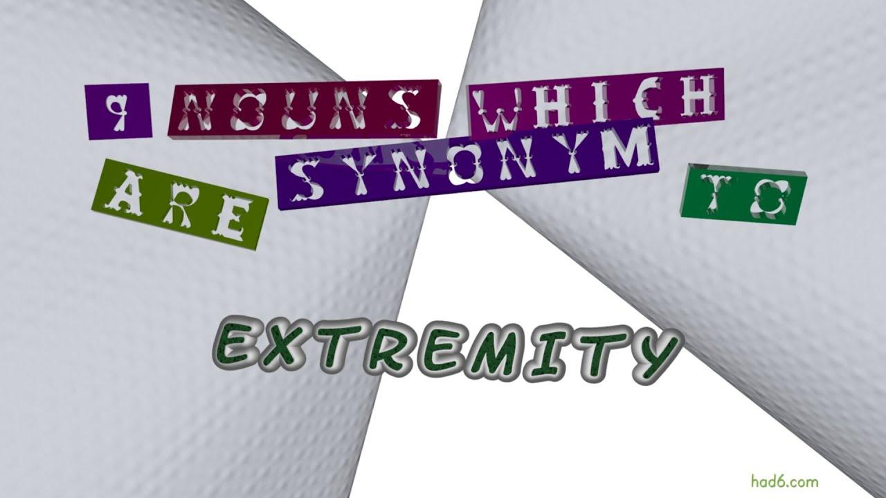 extremity - 10 nouns synonym of extremity (sentence ...