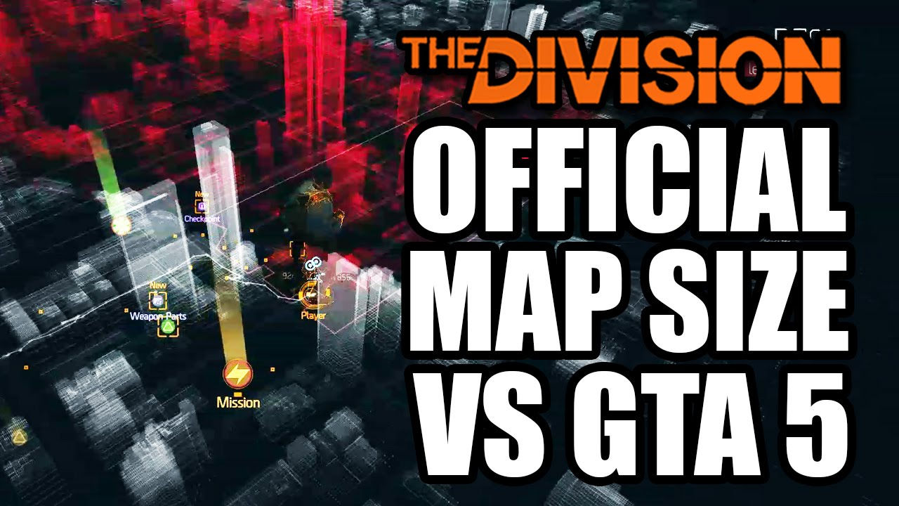 Tom Clancy's The Division News: Official Map Size vs GTA 5 and DLC Expanding the Map - YouTube