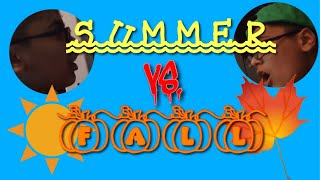 SUMMER VS FALL MY FIRST SKIT