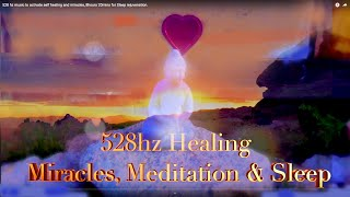 528 hz music to activate self healing and miracles, 8 hours 20 mins for Sleep, rejuvenation.