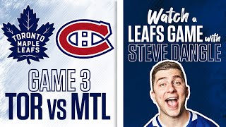 Re-Watch Toronto Maple Leafs vs. Montreal Canadiens Game 3 LIVE w/ Steve Dangle