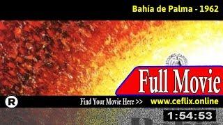 Bahía de Palma (1962) Full Movie Online