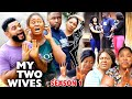 MY TWO WIVES SEASON 1 (New Hit Movie) - 2020 Latest Nigerian Nollywood Movie Full HD